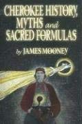 Cherokee History, Myths and Sacred Formulas 9780935741278