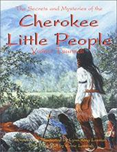 Cherokee Little People: The Secrets and Mysteries of the Yunwi Tsunsdi