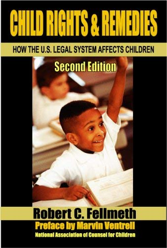 Child Rights & Remedies: How the U.S. Legal System Affects Children 9780932863478