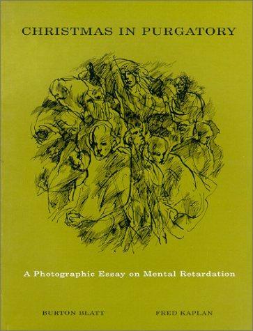 Christmas in Purgatory: A Photographic Essay on Mental Retardation