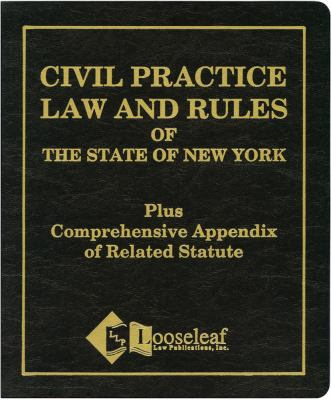Civil Practice Law and Rules of the State of New York: Plus Comprehensive Appendix of Related Statute 9780930137120