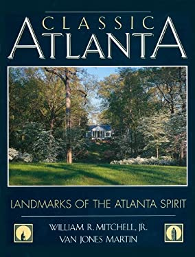 Classic Atlanta: Landmarks of the Atlanta Spirit 9780932958129