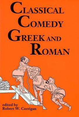 Classical Comedy - Greek and Roman: Six Plays 9780936839851