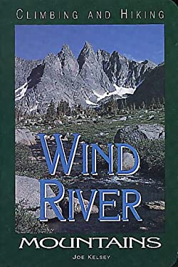 Climbing and Hiking in the Wind River Mountains, 2nd 9780934641708