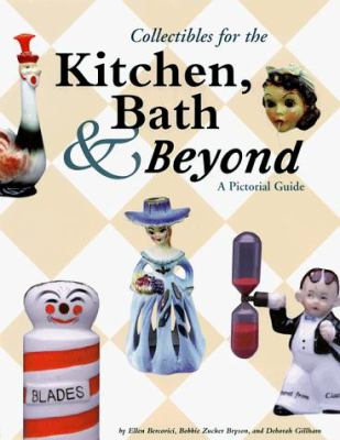 Collectibles for the Kitchen, Bath & Beyond: A Pictorial Guide 9780930625207