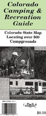 Colorado Camping & Recreation Guide Map: Locates Over 500 Colorado Campgrounds 9780930657314
