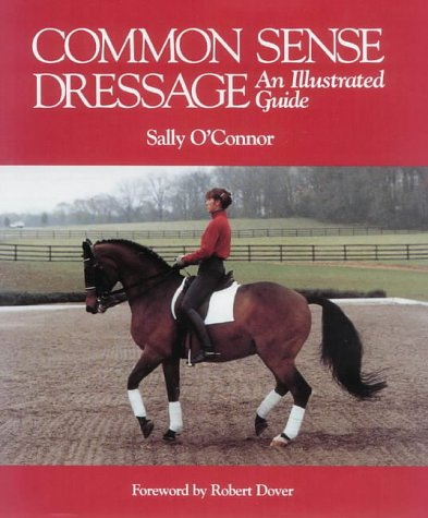 Common Sense Dressage: An Illustrated Guide 9780939481217