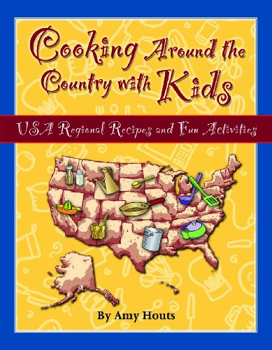 Cooking Around the Country with Kids: USA Regional Recipes and Fun Activities 9780930643201