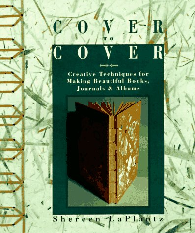 Cover to Cover: Creative Techniques for Making Beautiful Books, Journals & Albums 9780937274811