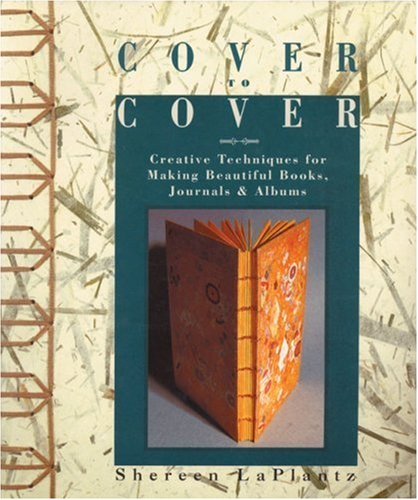 Cover to Cover: Creative Techniques for Making Beautiful Books, Journals & Albums 9780937274873
