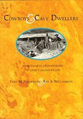 Cowboys & Cave Dwellers: Basketmaker Archaeology in Utah's Grand Gulch 4184350
