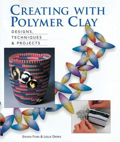 Creating with Polymer Clay: Designs, Techniques & Projects 9780937274958
