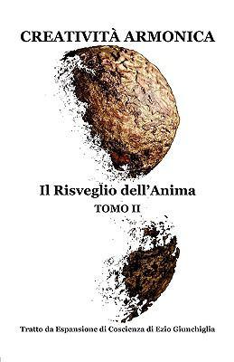 Creativit Armonica - Tomo II - Il Risveglio Dell'anima 9780935410082