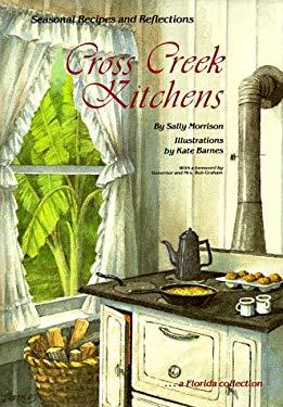 Cross Creek Kitchens: Seasonal Recipes and Reflections 9780937404508