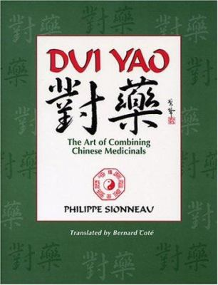 DUI Yao: The Art of Combining Chinese Medicinals