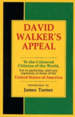 David Walker's Appeal, in Four Articles, Together with a Preamble, to the Coloured Citizens of the World, But in Particular, and Very Expressly, to Th 9780933121386