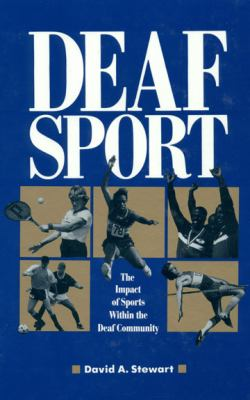 Deaf Sport: The Impact of Sports Within the Deaf Community 9780930323745