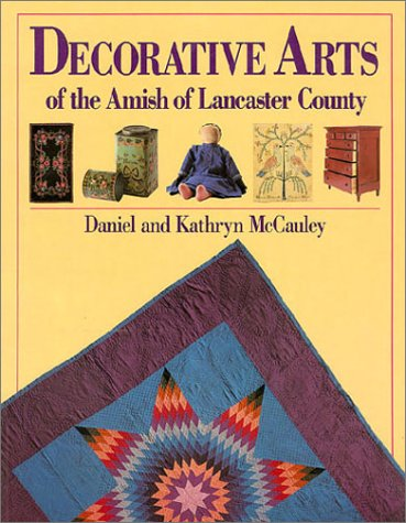 Decorative Arts of the Amish of Lancaster County 9780934672665