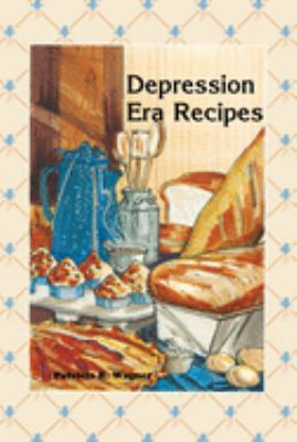 Depression Era Recipes 9780934860550