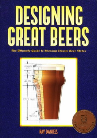 Designing Great Beers: The Ultimate Guide to Brewing Classic Beer Styles 9780937381502