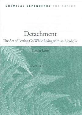 Detachment: The Art of Letting Go While Living with an Alcoholic 9780935908022