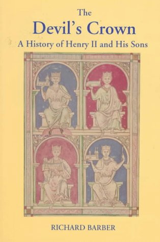 Devil's Crown: A History of Henry II and His Sons 9780938289784