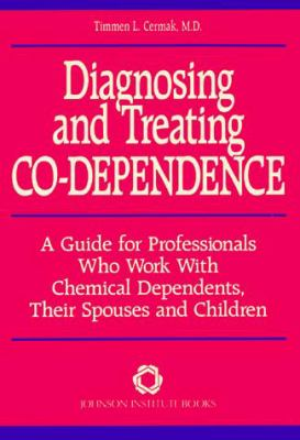 Diagnosing and Treating Codependence: A Guide for Professionals Who Work with Chemical Dependents, Their Spouses, and Children 9780935908329