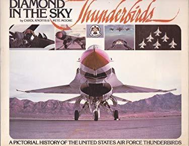 Diamond in the Sky: The USAF Thunderbirds