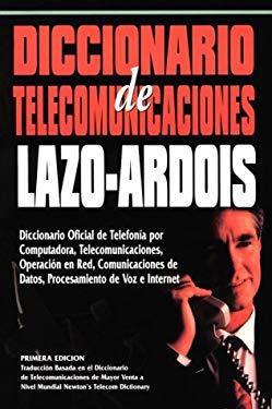Diccionario de Telecommunicaciones Lazo-Ardois 9780936648644