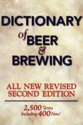 Dictionary of Beer and Brewing: 2,500 Words with More Than 400 New Terms 9780937381618