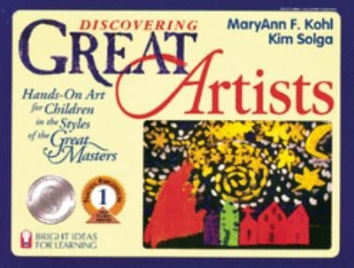 Discovering Great Artists: Hands-On Art for Children in the Styles of the Great Masters 9780935607093