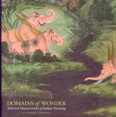 Domains of Wonder: Selected Masterworks of Indian Painting 9780937108345