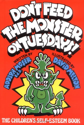Don't Feed the Monster on Tuesdays!: The Children's Self-Esteem Book 9780933849389
