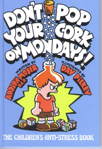 Don't Pop Your Cork on Mondays!: The Children's Anti-Stress Book 9780933849181