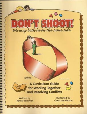 Don't Shoot!: We May Both Be on the Same Side 9780932796868