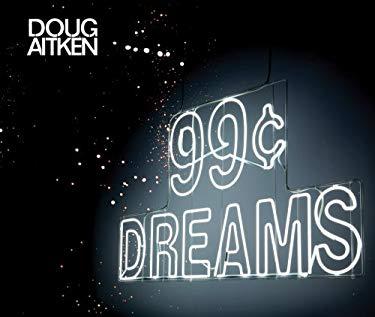 Doug Aitken: 99 Cent Dreams 9780934324373