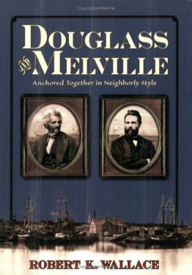 Douglass and Melville: Anchored Together in Neighborly Style