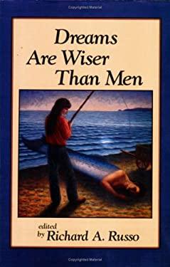 Dreams Are Wiser Than Men 9780938190943