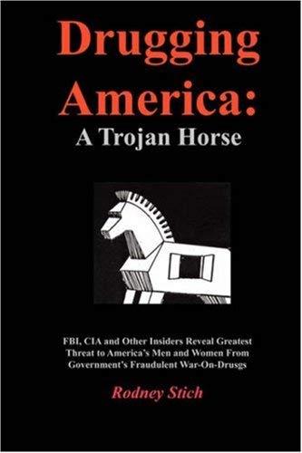 Drugging America: A Trojan Horse 9780932438119