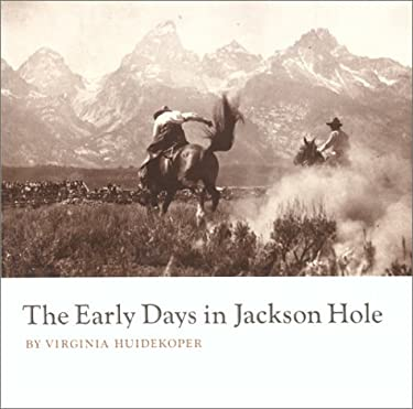 Early Days in Jackson Hole 9780931895029