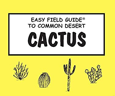 Easy Field Guide to Common Desert Cactus 9780935810158