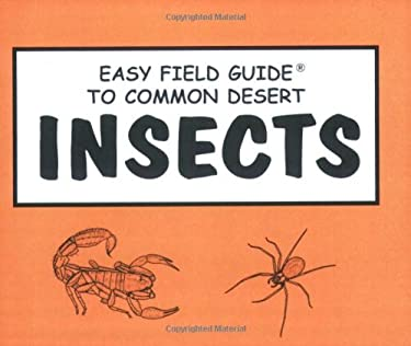 Easy Field Guide to Common Desert Insects 9780935810141