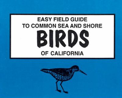 Easy Field Guide to Common Sea and Shore Birds of California 9780935810561