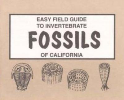 Easy Field Guide to Invertebrate Fossils of California 9780935810592