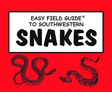 Easy Field Guide to Snakes of the Southwest 9780935810172