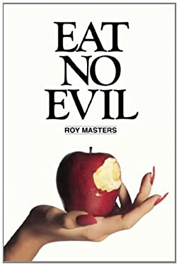 Eat No Evil 9780933900127
