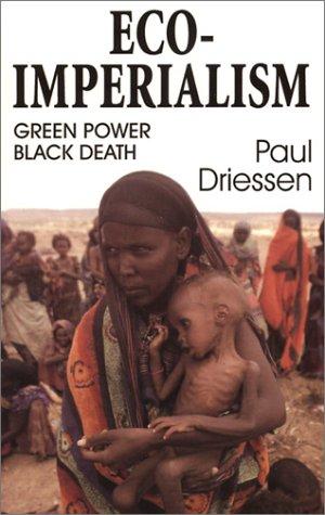 Eco-Imperialism: Green Power Black Death 9780939571239