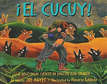El Cucuy!: A Bogeyman Cuento In English And Spanish = The Boogeyman 9780938317548