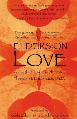 Elders on Love: Dialogues on the Consciousness, Cultivation, and Expression of Love 9780930407414