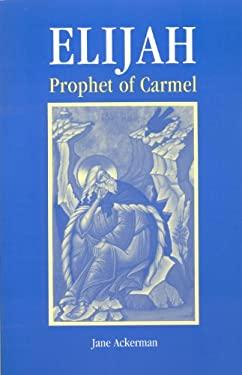 Elijah, Prophet of Carmel